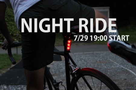 7/29(土)『NIGHT RIDE』開催!!